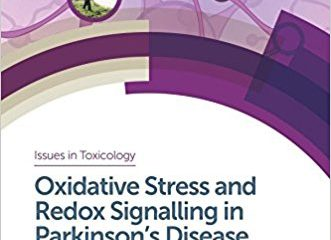 Oxidative Stress and Redox Signalling in Parkinson's Disease (Issues in Toxicology) 1st Edition