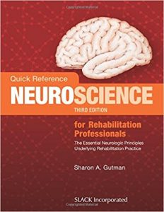 Quick Reference Neuroscience for Rehabilitation Professionals: The Essential Neurologic Principles Underlying Rehabilitation Practice 3rd Edition