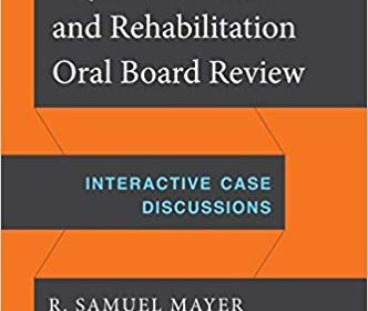 Physical Medicine Rehabilitation Oral Board Physical-Medicine-and-Rehabilitation-Oral-Board-Review-Interactive-Case-Discussions-1st-Edition-332x280.jpg