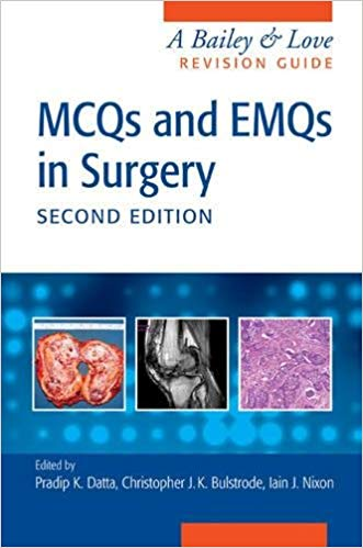 MCQs And EMQs In Surgery A Bailey Love Revision Guide