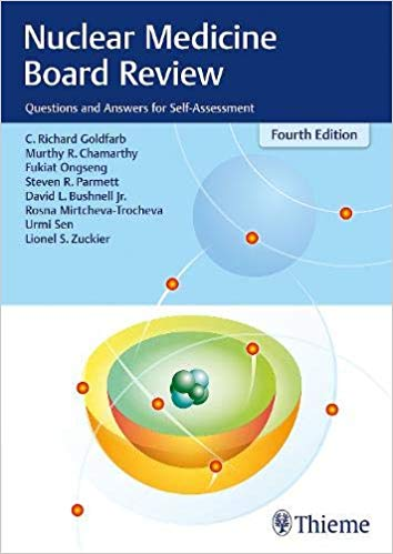 Nuclear Medicine Board Review: Questions and Answers for ...